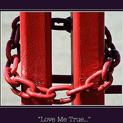 "photo ""Love Me True"""