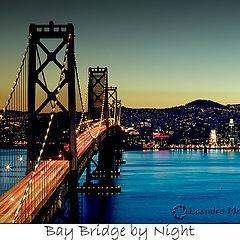 "фото ""Bay Bridge by Night - Re-Submit"""